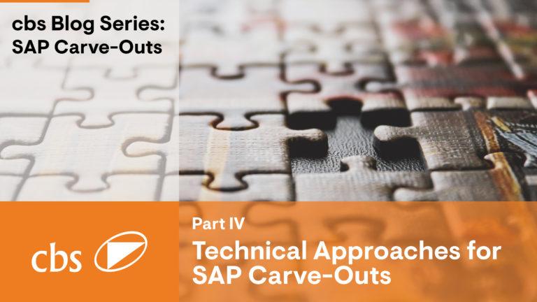 SAP carve-out approaches – Carve-Out Series (Part IV)
